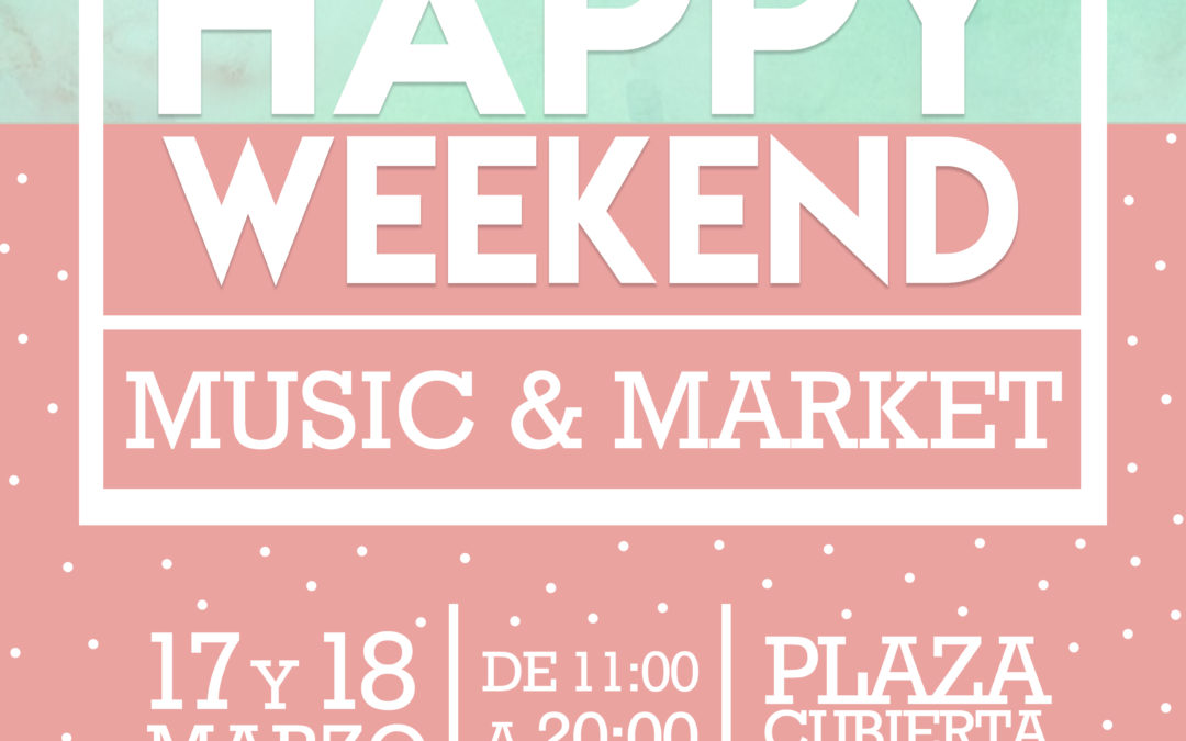 II Edición de «Happy Weekend Music&Market»